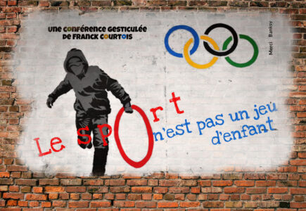 """Franck COURTOIS - Conférence gesticulée """"Le sport n'est pas un jeu d'enfant"""""""