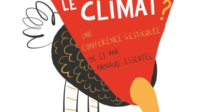 """Arnaud ESSERTEL - Conférence gesticulée """"Les autruches vont-elles sauver le climat ?"""""""