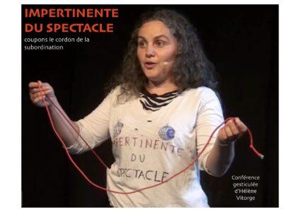 """Hélène VITORGE - Conférence gesticulée """"Impertinente du spectacle"""""""