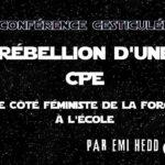 """Emi - Conférence gesticulée """"Rébellion d'une CPE - Le côté Féministe de la Force à l'École"""""""