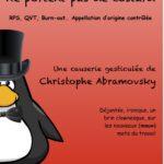 "Christophe ABRAMOVSKY - Conférence gesticulée ""Les pingouins ne portent pas de costard"""