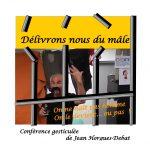 """Jean HORGUES-DEBAT - Conférence gesticulée """"Délivrons nous du mâle !"""""""