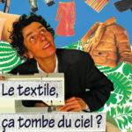 """Marianne GODEZ - Conférence gesticulée """"Le textile, ça tombe du ciel ?"""""""