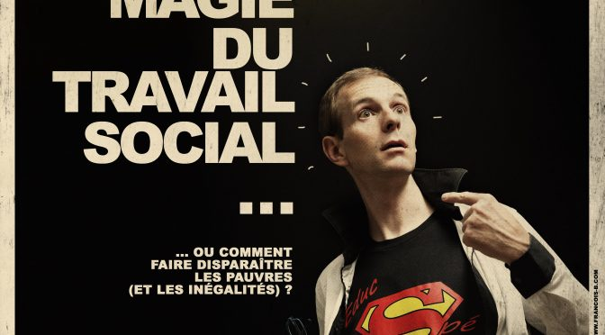 "Nicolas GAILLARD - Conférence gesticulée ""La magie du travail social"""