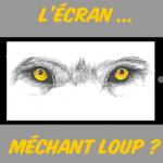 """Philippe CAZENEUVE - Conférence-Spectacle """"L'écran ... Méchant loup ?"""""""